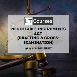 N.I. Act (Drafting & Cross- Examination)